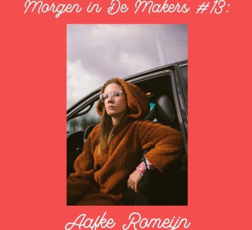 De Makers #13: Aafke Romeijn