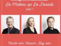 DM#18 De Makers x De Parade #1 met Nicole van Vessum, Ray van Santen en John de Weerd