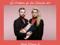 DM#21 De Makers x De Parade #4 met Tarik Moree en Tim Olivier Somer