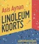 Asis Aynan is in 'Linoleumkoorts' geestig en kritisch