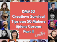 DM#53 Creatieve survivaltips van 50 Makers tijdens Corona Part 2