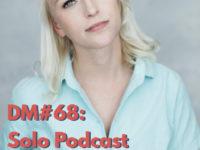 DM#68 Solo Podcast: Dide Vonk over Makers Block & Innerlijke Criticus – met opdrachten!