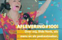 DM#100! Podcasthost Dide Vonk aan de tand gevoeld door Benno Hoogveld: De grootste lessen na 100 afleveringen!